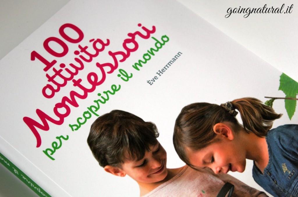 Bambini e natura : 100 attività Montessori per scoprire il mondo