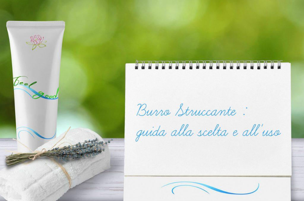 Burro struccante o cleansing balm : guida alla scelta e all'uso